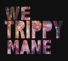 We Trippy Mane by mik3hunt