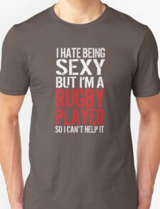 Fun 'I Hate Being Sexy But I'm a Rugby Player So I Can't Help It' t-shirt and accessories. T-Shirt