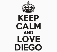 Keep Calm and Love DIEGO Kids Clothes