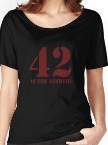 42 is the answer Women's Relaxed Fit T-Shirt