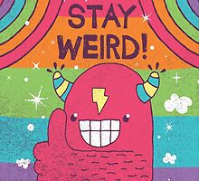 SUPER ULTRA MEGA EPIC STAY WEIRD! by BeanePod