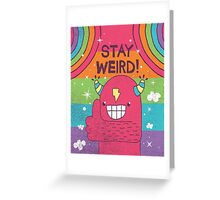 EPIC STAY WEIRD! Greeting Card