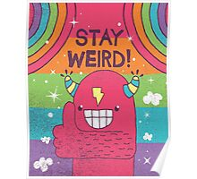 SUPER ULTRA MEGA EPIC STAY WEIRD! Poster