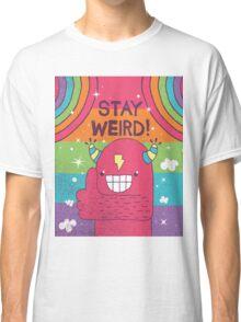 SUPER ULTRA MEGA EPIC STAY WEIRD! Classic T-Shirt