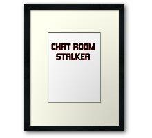 chat room stalker funny bro pub bar club tee Framed Print