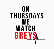 On Thursdays We Watch Greys - Black Text Unisex T-Shirt