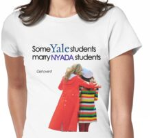 Some Yale marry NYADA Womens Fitted T-Shirt