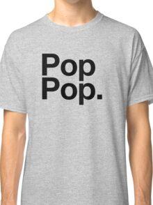 Pop Pop (Black) Classic T-Shirt