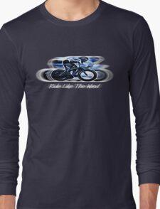 Ride Like the Wind T-Shirt version Long Sleeve T-Shirt