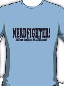 Nerdfighters! Fighting FOR nerds. T-Shirt