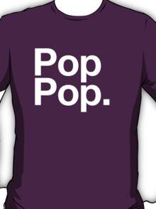 Pop Pop (White) T-Shirt