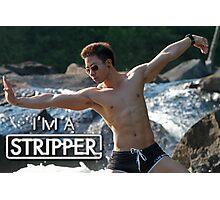 I'm a Stripper - Suntory Photographic Print