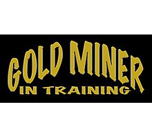 GOLD MINER IN TRAINING Photographic Print