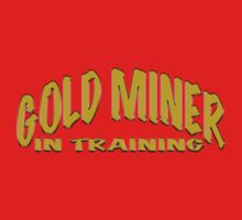 GOLD MINER IN TRAINING One Piece - Short Sleeve