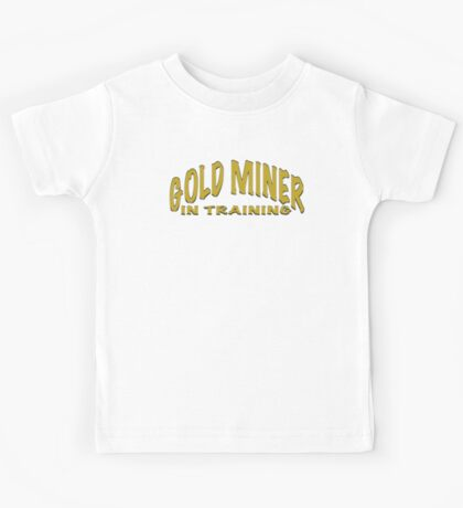 GOLD MINER IN TRAINING Kids Tee