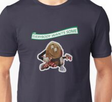 Everybody wants some! Unisex T-Shirt