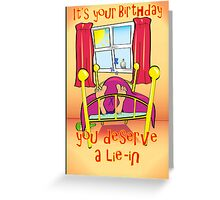 A Birthday Lie-in Greeting Card