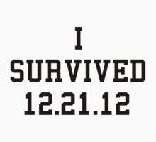 I survived 12.21.12 by Jslayer08