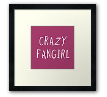 Crazy fangirl Framed Print