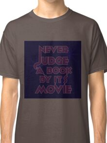 Never Judge A Book By Its Movie (Purple on Blue) Classic T-Shirt