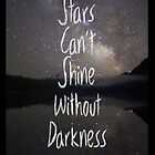 Stars can't shine without darkness -Iphone Case  by sullat04
