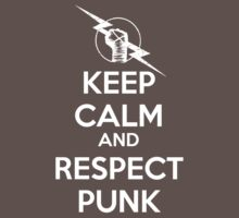 Keep Calm and Respect CM Punk by wemarkout