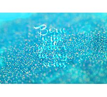 Glitter in my Veins (Blue) Photographic Print