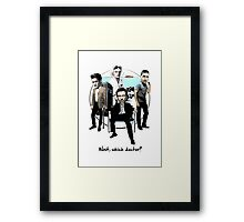 Wait, which doctor? Framed Print