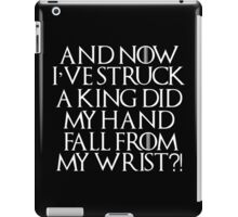 Game Of Thrones Tyrion Struck King Quote White iPad Case/Skin