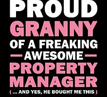 I'M A PROUD GRANNY OF A FREAKING AWESOME PROPERTY MANAGER by fancytees