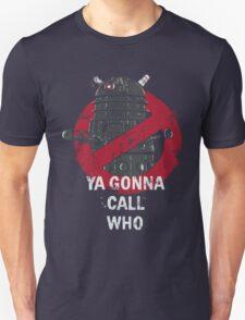Who ya gunna call? T-Shirt