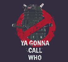 Who ya gunna call? Unisex T-Shirt
