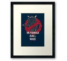Who ya gunna call? Framed Print