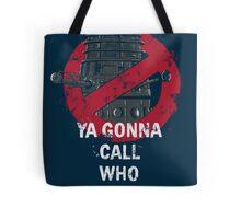 Who ya gunna call? Tote Bag