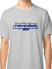 Furnished Caves & Reptile Arsonists Classic T-Shirt