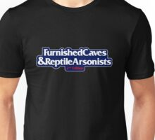 Furnished Caves & Reptile Arsonists Unisex T-Shirt