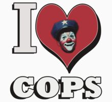 I LOVE COPS T-SHIRT  by CHEZISFUBAR