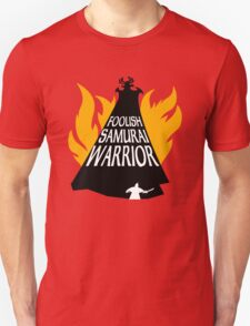 Foolish Samurai Warrior Unisex T-Shirt