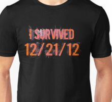 I Survived 12/21/12 Unisex T-Shirt