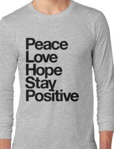 Peace Love Hope Stay Positive Long Sleeve T-Shirt