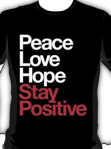 Peace Love Hope Stay Positive (white/red) T-Shirt