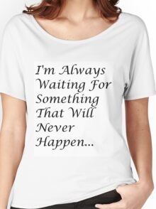 Love Quotes Women's Relaxed Fit T-Shirt