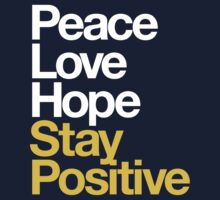 Peace Love Hope Stay Positive (white/mustard) by DropBass