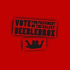 Zaphod Beeblebrox for President by Khepera