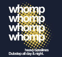 Whomp Whomp Whomp Dubstep All Day & Night. by DropBass