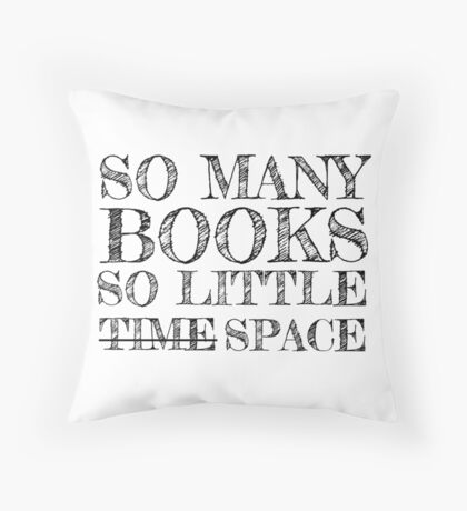 So Many Books, So Little Space Throw Pillow
