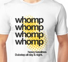 Whompp Whomp Whomp Dubstep All Day & Night. (light) Unisex T-Shirt