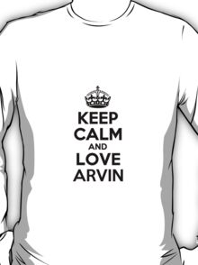 Keep Calm and Love ARVIN T-Shirt