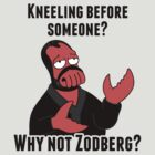 Why Not Zodberg? by beware1984
