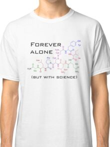 Forever alone (with science) Classic T-Shirt